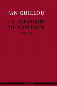 Couverture du livre La Fabrique de la violence